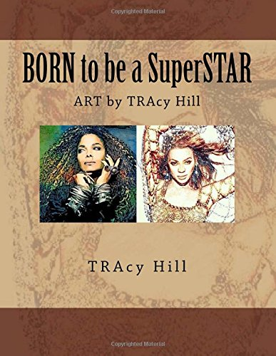 Download BORN to be a SuperSTAR: ART by TRAcy Hill pdf