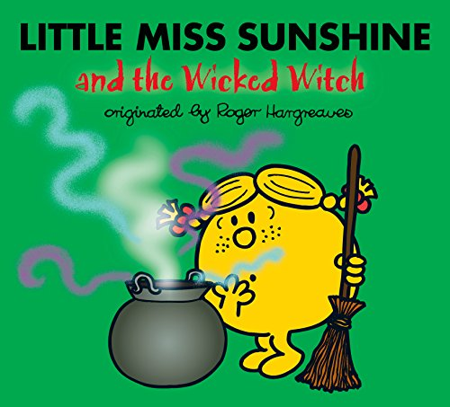 Little Miss Sunshine and the Wicked Witch (Mr. Men and Little -