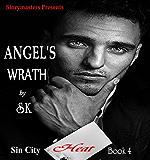 ANGEL'S WRATH (SIN CITY HEAT SERIES Book 4)