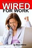 Wired for Work, Steve Weber, 0977240673