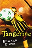 Tangerine, Edward Bloor, 0152057803