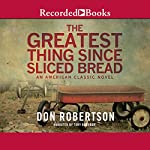 The Greatest Thing Since Sliced Bread | Don Robertson