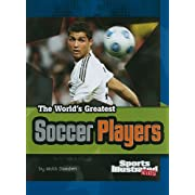 The World's Greatest Soccer Players (The World's Greatest Sports Stars) (The World's Greatest Sports Stars (Sports Illustrated for Kids))