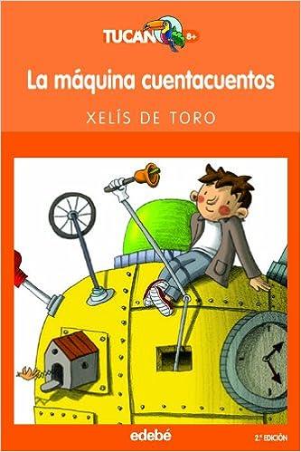La máquina cuentacuentos (Tucan naranja): Amazon.es: Xelís de Toro: Libros