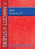 Love: The Key to it All (Fawcett Bible Studies)
