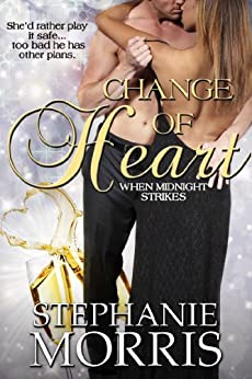 Change of Heart (When Midnight Strikes Book 2) by [Morris, Stephanie]