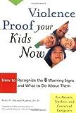 Violence Proof Your Kids Now, Erika V. Shearin Karres, 1573245143
