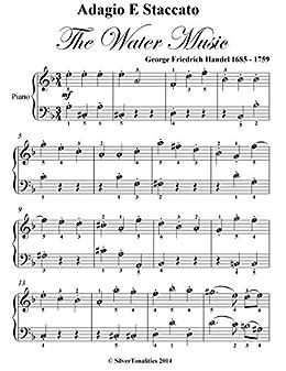 78ad148877978 Adagio E Staccato Water Music Easy Piano Sheet Music - Kindle ...