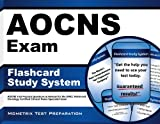 AOCNS Exam Flashcard Study System: AOCNS Test Practice Questions & Review for the ONCC Advanced Oncology Certified Clinical Nurse Specialist Exam