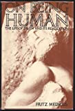 On Being Human, Fritz Medicus, 0804456739