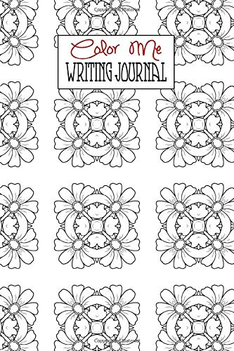 Color Me Writing Journals A 6x9 Small Notebook Flower Coloring Pages Medinilla Ms E 9781077215030 Amazon Com Books