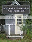 Meditation Renovation - on the Inside, Molly Cook, 1494242753