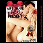 Wife Share for My Birthday Present:  A First Double Penetration Short (MMF Menage) | Debbie Brownstone
