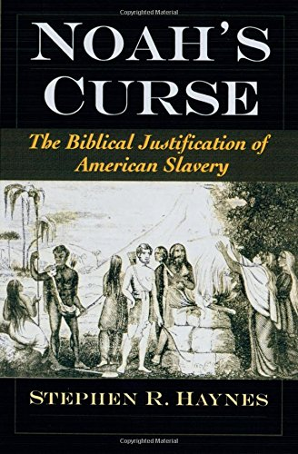 Noah's Curse : The Biblical Justification of American Slavery (Religion in America Series)