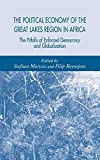 The Political Economy of the Great Lakes Region in Africa: The Pitfalls of Enforced Democracy and Globalization