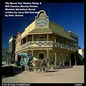 The Baron Von Stuben Gang: A Will Cannon, Bounty Hunter, Western Adventure Novel | Larry Hill