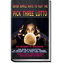 THE PICK 3 LOTTO: 7 SIMPLE WAYS TO PLAY