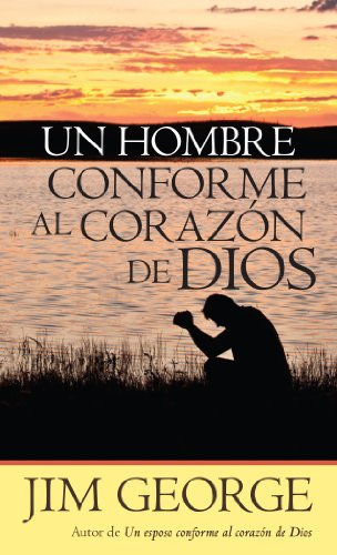Un hombre conforme al corazón de Dios (Spanish Edition) (Un Corazon Conforme Al Corazon De Dios)