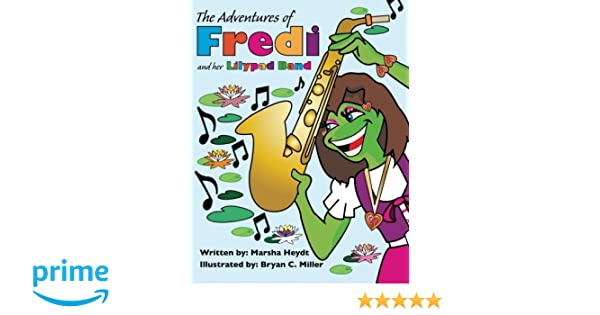 The Adventures Of Fredi And her Lily Pad Band (Volume 1