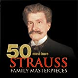 50 Must-Have Strauss Family Masterpieces Album Cover