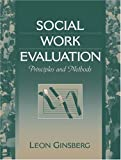 Social Work Evaluation: Principles and Methods by Leon H. Ginsberg (2000-11-04)