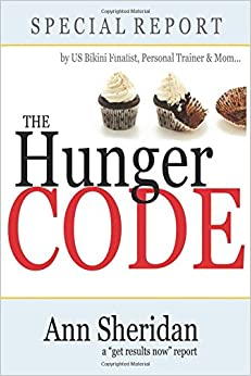 Book The Hunger Code: How to end constant, annoying hunger and eat your way to a slimmer, happier, healthier you, guaranteed! (Hunger Editions)