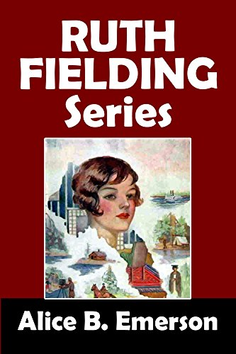 The Ruth Fielding Series: 18 Girls' Adventure Stories