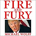 Fire and Fury Audiobook by Michael Wolff Narrated by Michael Wolff, Holter Graham