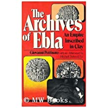 Archives of Ebla: An Empire Inscribed in Clay (Translation of Ebla: Un Impero Inciso Nell'Argilla)