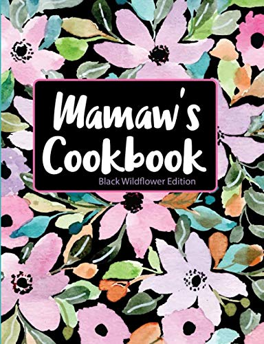 Mamaw's Cookbook Black Wildflower Edition by Pickled Pepper Press