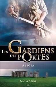 Les Gardiens des Portes, tome 2 : Alicia par Sonia Alain