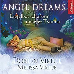 Angel Dreams: Engelbotschaften unserer Träume