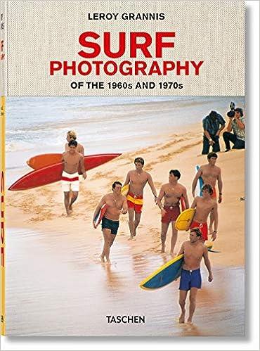 LeRoy Grannis. Surf Photography (Clothbound): Amazon.es: Barilotti, Steve, Heimann, Jim, Grannis, LeRoy: Libros