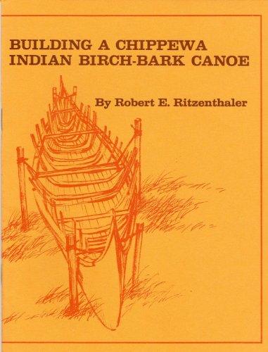 Building a Chippewa Indian Birch-Bark -