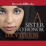 A Sister to Honor | Lucy Ferriss