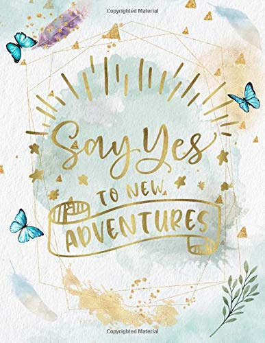 Inspiring Adventure Say Yes To Adventure