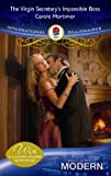 """The Virgin Secretary's Impossible Boss (Mills & Boon Modern) (Modern Romance)"" av Carole Mortimer"