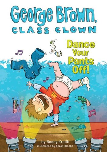 Download Dance Your Pants Off! (George Brown, Class Clown) ebook