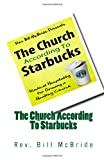 The Church According to Starbucks, Bill McBride, 1494788527