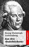 Aus Den »Sudelbüchern«, Georg Lichtenberg, 1482645440