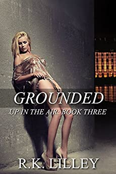 Grounded (Up In The Air Book 3) by [Lilley, R.K.]