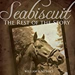 Seabiscuit: The Rest of the Story | William H. Nichols