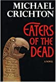 Eaters of the Dead, Michael Crichton, 0394494008