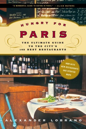 Hungry for Paris: The Ultimate Guide to the City's 102 Best Restaurants (Best New Restaurants London compare prices)