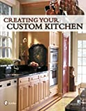 Creating Your Custom Kitchen, Tina Skinner, 0764330853