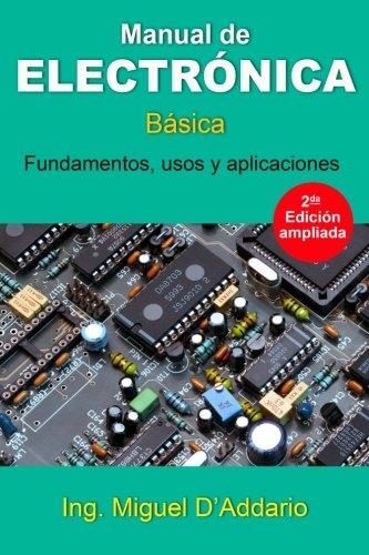 Manual de electronica: Basica (Spanish Edition) [Miguel D'Addario] (Tapa Blanda)