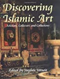 img - for Discovering Islamic Art: Scholars, Collectors and Collections, 1850-1950 book / textbook / text book