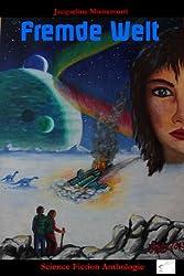 Fremde Welt: Science Fiction Anthologie