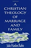 img - for A Christian Theology of Marriage and Family book / textbook / text book