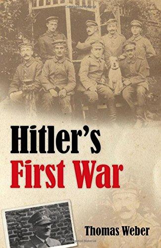 Hitler's First War: Adolf Hitler, the Men of the List Regiment, and the First World War